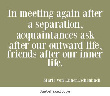 Marie Von Ebner Eschenbach Poster Sayings In Meeting Again After A