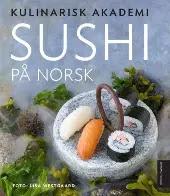 Sushi på norsk - Kulinarisk akademi Lisa Westgaard