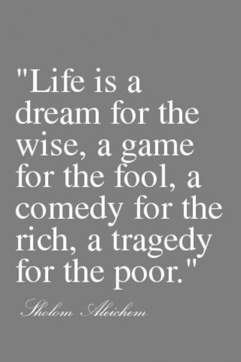 Life Is A Dream A Game A Comedy And A Tragedy Pictures Photos