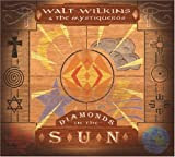 Diamonds in the Sun, by Walt Wilkins and the Mystiqueros