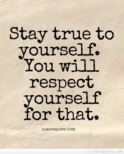 Quotes About Stay True To Yourself 62 Quotes