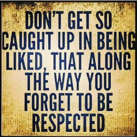 Respect Is Earned Not Given Quotes Corporateleadership