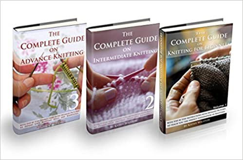 The Complete Guide on How to Knit. Go from Beginner to Expert: Knitting from A to Z. Take Your Skills from the Basic to Advance, Including Detailed Pictures