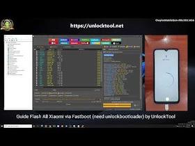 [Xiaomi] Guide Video Flash All Xiaomi Via Fastboot (Need Phone UnlockBootLoader) by UnlockTool