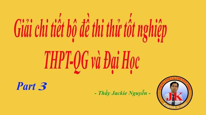 Ôn thi TN THPT-QG: Hướng dẫn giải chi tiết bộ đề thi thử TNTHPT-QG part 3