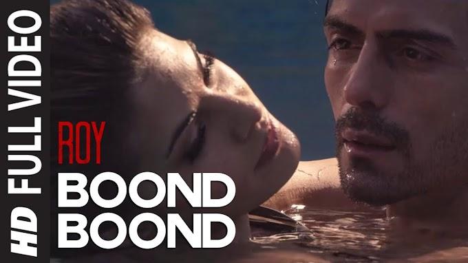 Boond Boond FULL Song | Roy | Ankit Tiwari | T-SERIES - Ankit Tiwari Lyrics in hindi