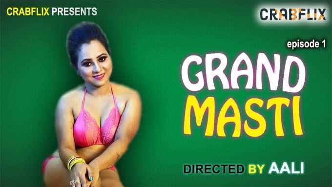 Grand Masti (2021) UNCUT - Crabflix WebSeries Season 1 (EP 3 Added)