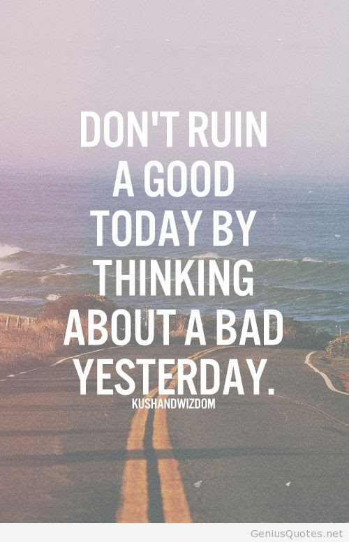 Inspirational Quotes Sayings And Images About Yesterday Today And