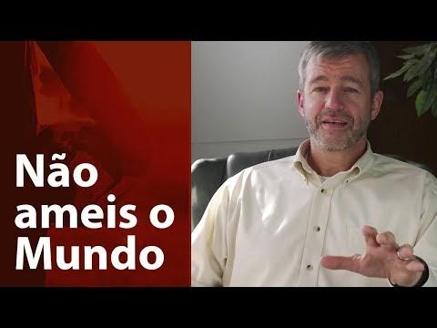 Não ameis o Mundo - Paul Washer (Portuguese)
