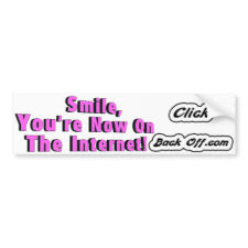 Smile, You're On the Internet Bumper Sticker bumpersticker
