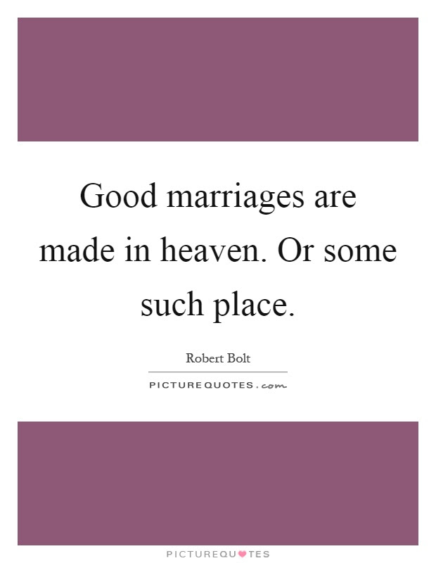 Marriage Made In Heaven Quotes Sayings Marriage Made In Heaven