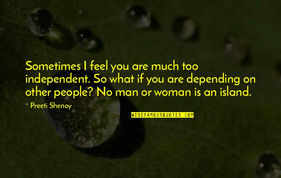 Being Independent Man Quotes Top 12 Famous Quotes About Being
