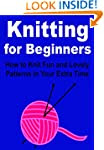 Knitting - Knitting for Beginners:  H...