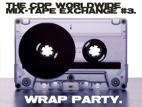 Mix-Tape Trade Wrap Party.