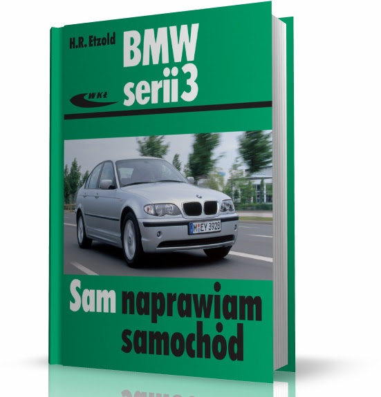 Instrukcja Bmw Serii 3 E46 Motowiedza