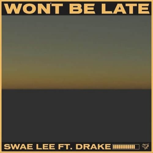 "Swae Lee – ""Won't Be Late"" ft. Drake (Prod. by Tekno)"