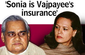 'Sonia is Vajpayee's insurance'