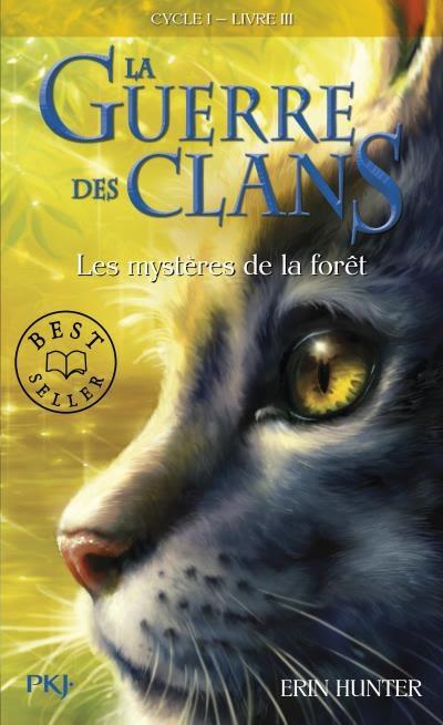 Couverture La Guerre des Clans, cycle 1, tome 3 : Les mystères de la forêt