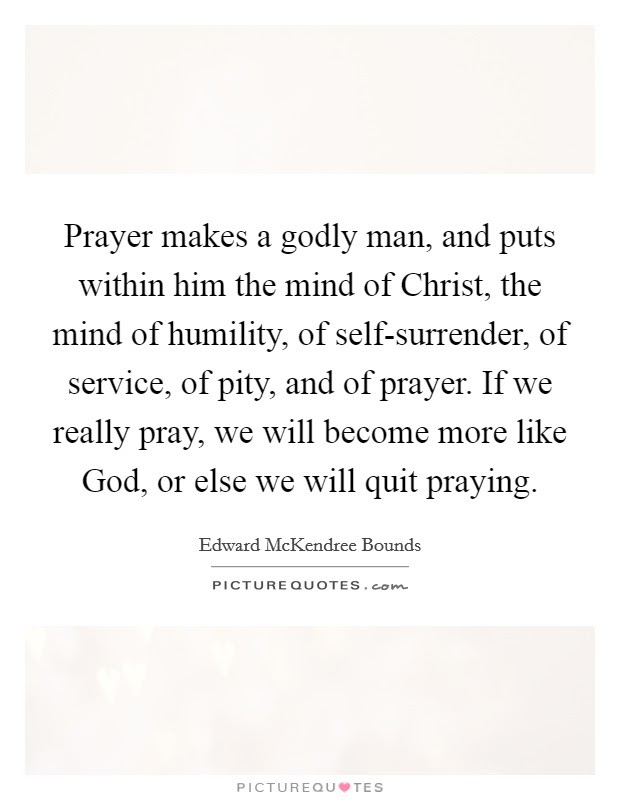 powerful quotes about being a godly man best popular quotes