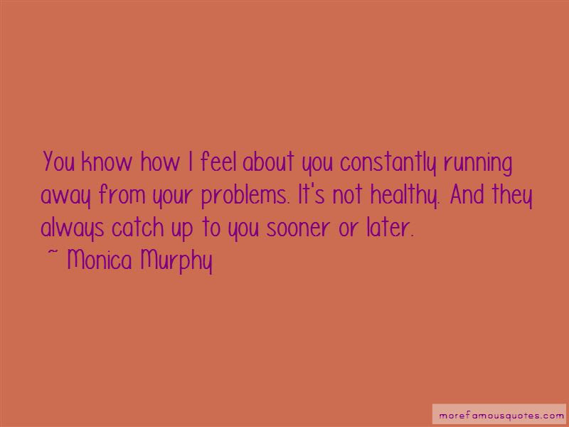 Quotes About Not Running Away From Your Problems Top 2 Not Running