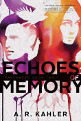 Title: Echoes of Memory, Author: A. R. Kahler