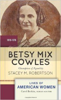 Educator and women's rights activist Betsy Mix Cowles