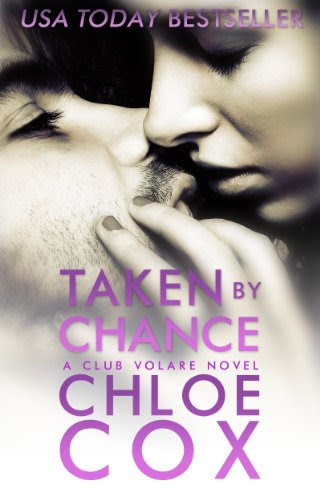 Taken By Chance (Standalone Romance) (Club Volare) by Chloe Cox