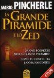 La Grande piramide e lo Zed