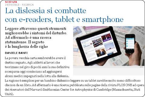 http://www.lastampa.it/2013/09/19/scienza/la-dislessia-si-combatte-con-ereaders-tablet-e-smartphone-EYzIZCrMhG5yBpzrHbYmXM/pagina.html