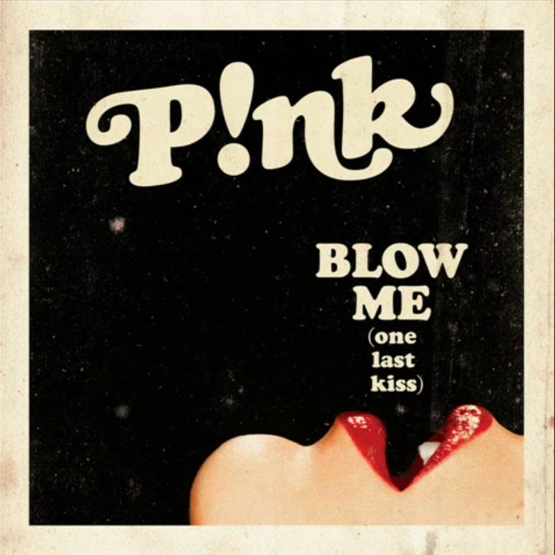 Blow Me (One Last Kiss), Pink