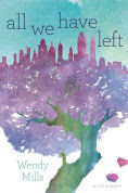 Title: All We Have Left, Author: Wendy Mills