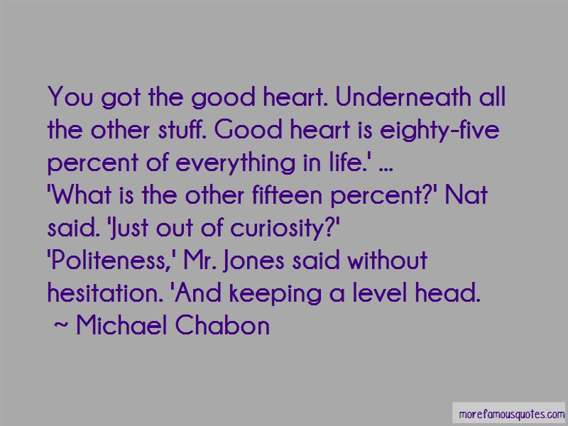 Good Heart Quotes Top 134 Quotes About Good Heart From Famous Authors