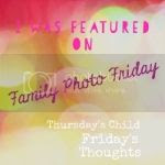 Family Photo Friday - Thursday's Child, Friday's Thoughts