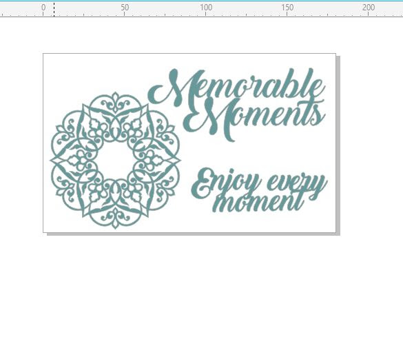 Memorable moments , enjoy every moment, script, doiley ,fancy ,m