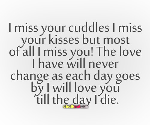 I Miss Your Cuddles I Miss Your Kisses But Most Of All I Miss You I