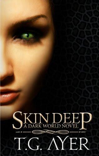 Skin Deep (A DarkWorld Novel - Book 1) (The DarkWorld Series 1) by T.G. Ayer