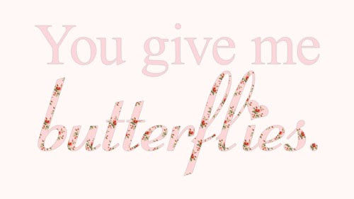 You Give Me Butterflies Quotes He Still Gives Me Butterflies Quotes