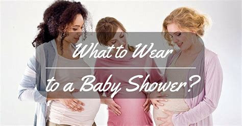 wear   baby shower  basic