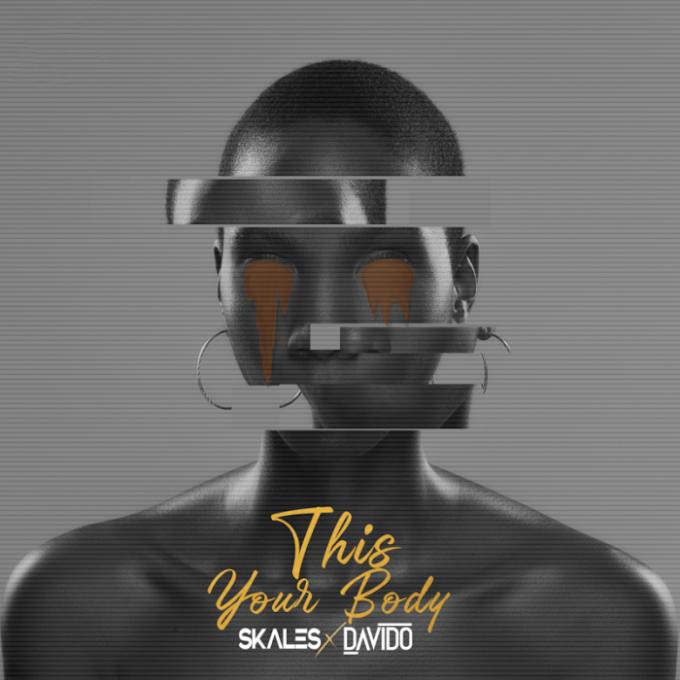 """[Lyric Video] Skales – """"This Your Body LYRICS"""" ft. Davido"""