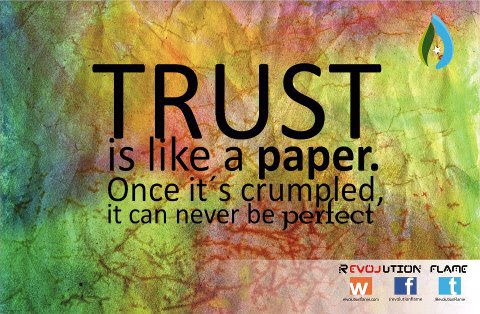 Trust Is Like A Paperonce Its Crumpled It Can Never Be Perfect