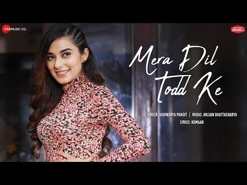 Mera Dil Todd Ke Hindi Lyrics - ( मेरा दिल तोड़ के) Aishwarya Pandit