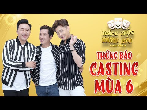 Thách thức danh hài MÙA 6|THÔNG BÁO CASTING - Đăng kí tại website: thachthucdanhhai.com