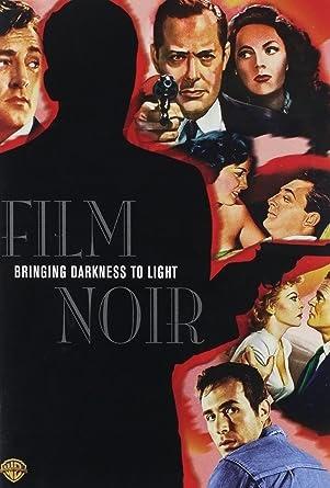 Film Noir Bringing Darkness Into Light