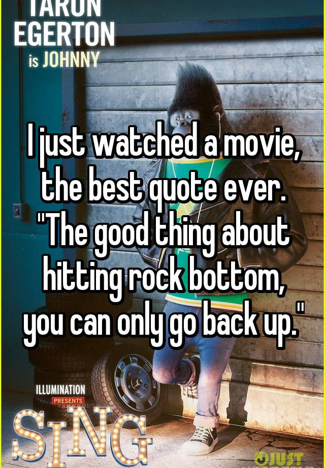 I Just Watched A Movie The Best Quote Ever The Good Thing About