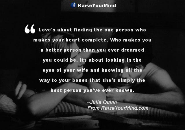 Loves About Finding The One Person Who Makes Your Heart Complete