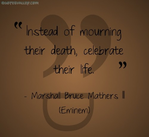 Quotes About Death Celebrate A Life 8 Quotes