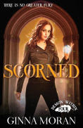 Title: Scorned, Author: Ginna Moran