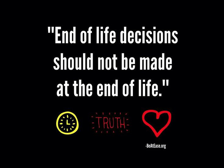 Quotes About End Of Life Decisions 25 Quotes