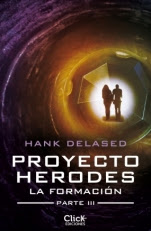 Proyecto Herodes. La Formación (Parte III) Hank Delased