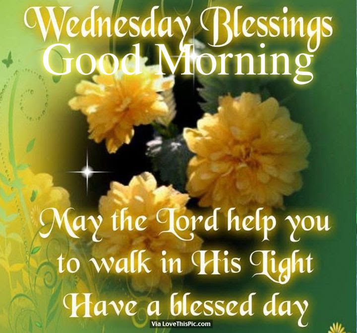Wednesday Blessings Good Morning Pictures Photos And Images For